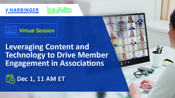 Leveraging Content and Technology to Drive Member Engagement in Associations