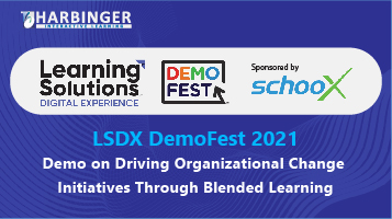DemoFest – Driving Organizational Change Initiatives Through Blended Learning