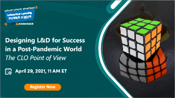 Designing L&D for Success in a Post-Pandemic World: The CLO Point of View